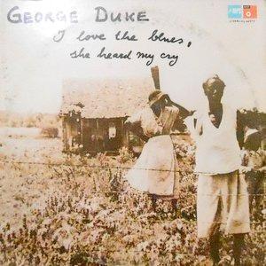 LP / GEORGE DUKE / I LOVE THE BLUES, SHE HEARED MY CRY