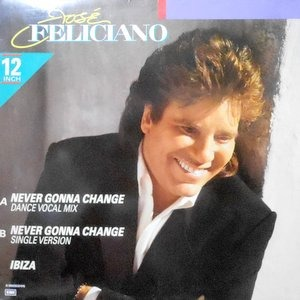 12 / JOSE FELICIANO / NEVER GONNA CHANGE / IBIZA