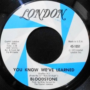 7 / BLOODSTONE / YOU KNOW WE'VE LEARNED / NEVER LET YOU GO