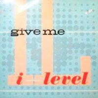 12 / I-LEVEL / GIVE ME