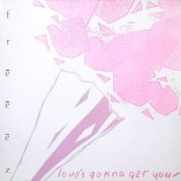 12 / FREEEZ / LOVE'S GONNA GET YOU