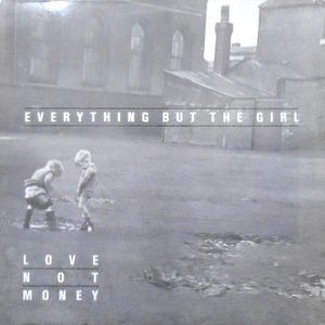 LP / EVERYTHING BUT THE GIRL / LOVE NOT MONEY