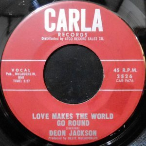 7 / DEON JACKSON / LOVE MAKES THE WORLD GO ROUND / YOU SAID YOU LOVED ME
