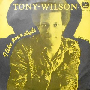 7 / TONY WILSON / I LIKE YOUR STYLE