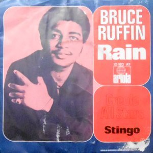 7 / BRUCE RUFFIN / CREOLE ALL STARS / RAIN / STINGO