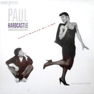 12 / PAUL HARDCASTLE / DON'T WASTE MY TIME