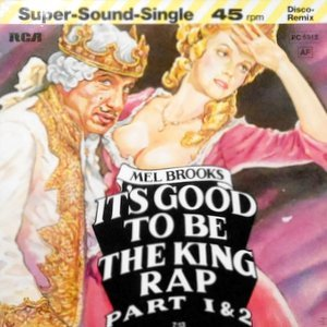 12 / MEL BROOKS / IT'S GOOD TO BE THE KING RAP PART 1 & 2