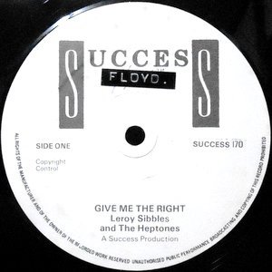 12 / LEROY SIBBLES AND THE HEPTONES / GIVE ME THE RIGHT / EVERYTHING IS GONNA BE ALRIGHT