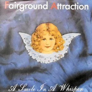 7 / FAIRGROUND ATTRACTION / A SMILE IN A WHISPER