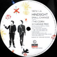 12 / HINDSIGHT / SMALL CHANGE (THE CORN XCHANGE MIX)