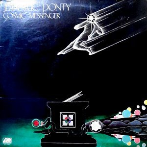 LP / JEAN-LUC PONTY / COSMIC MESSENGER