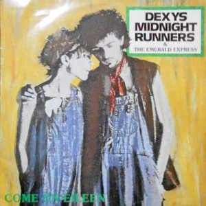 12 / DEXYS MIDNIGHT RUNNERS / COME ON EILEEN