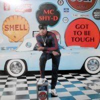 LP / MC SHY-D / GOT TO BE TOUGH