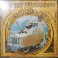 LP / JOHNNY GUITAR WATSON / A REAL MOTHER FOR YA