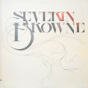 LP / SEVERIN BROWNE / SEVERIN BROWNE