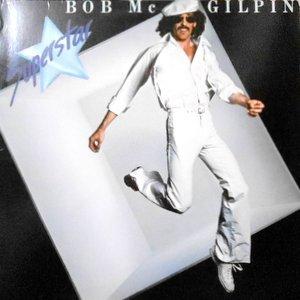 LP / BOB MCGILPIN / SUPERSTAR