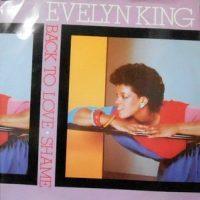 12 / EVELYN KING / BACK TO LOVE / SHAME