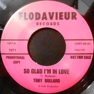 7 / TOBY BULLARD / SO GLAD I'M IN LOVE
