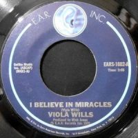 7 / VIOLA WILLS / I BELIEVE IN MIRACLES / SET ME FREE