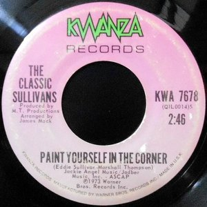 7 / THE CLASSIC SULLIVANS / PAINT YOURSELF IN THE CORNER / I DON'T WANT TO LOSE YOU
