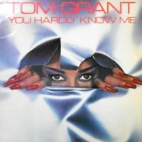 LP / TOM GRANT / YOU HARDLY KNOW ME