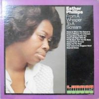 LP / ESTHER PHILLIPS / FROM A WHISPER TO A SCREAM