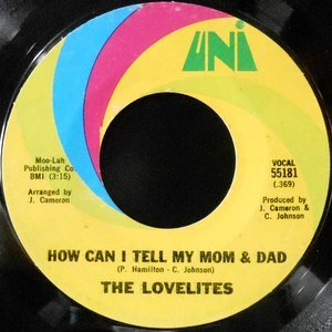 7 / THE LOVELITES / HOW CAN I TELL MY MOM & DAD