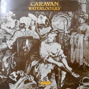 LP / CARAVAN / WATERLOO LILY