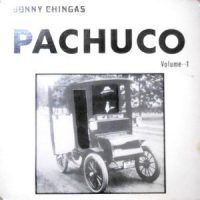 LP / JONNY CHINGAS / PACHUCO VOLUME 1