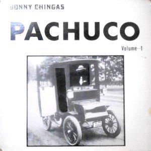 LP / JONNY CHINGAS / PACHUCO VOLUME 1