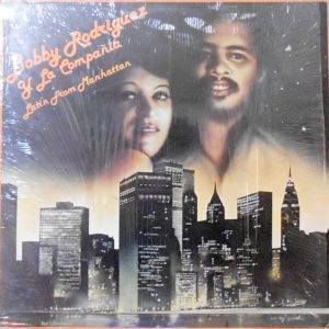 LP / BOBBY RODRIGUEZ Y LA COMPANIA / LATIN FROM MANHATTAN