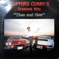 LP / CLIFFORD CURRY / CLIFFORD CURRY'S GREATEST HITS THEN AND NOW