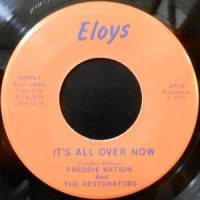 7 / FREDDIE WATSON AND THE RESTORATORS / THE UNLUCKY SEVEN / IT'S ALL OVER NOW