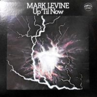 LP / MARK LEVINE / UP 'TIL NOW