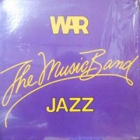 LP / WAR / THE MUSIC BAND JAZZ