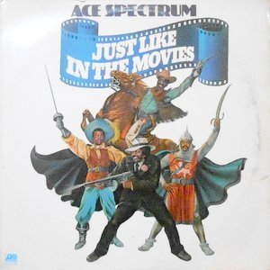 LP / ACE SPECTRUM / JUST LIKE IN THE MOVIES
