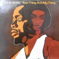 LP / JOHN BYRD / YOUR THING AND MY THING