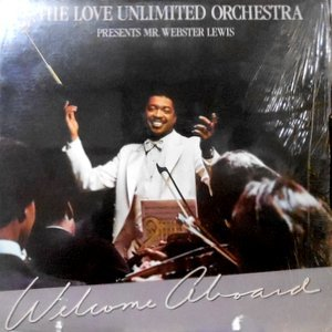 LP / THE LOVE UNLIMITED ORCHESTRA / PRESENTS MR. WEBSTER LEWIS / WELCOME ABOARD
