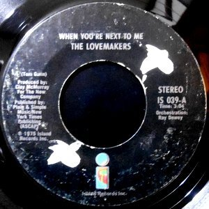 7 / THE LOVEMAKERS / WHEN YOU'RE NEXT TO ME / MY GIRL IS REALLY DYNAMITE