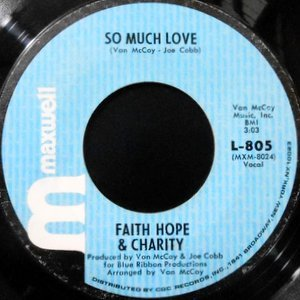7 / FAITH HOPE & CHARITY / SO MUCH LOVE / LET'S TRY IT OVER