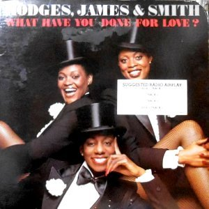 LP / HODGES, JAMES & SMITH / WHAT HAVE YOU DONE FOR LOVE?