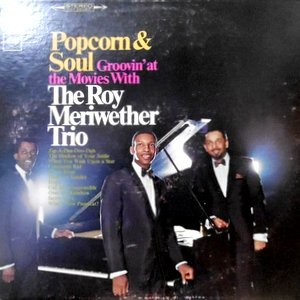 LP / THE ROY MERIWETHER TRIO / POPCORN & SOUL