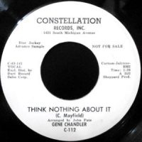 7 / GENE CHANDLER / THINK NOTHING ABOUT IT / WISH YOU WERE HERE