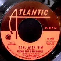 7 / ARCHIE BELL & THE DRELLS / DEAL WITH HIM / WRAP IT UP