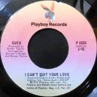 7 / BUCK / I CAN'T QUIT YOUR LOVE / HEAVEN HELP US