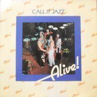 LP / ALIVE! / CALL IT JAZZ