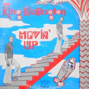 LP / KING WELLINGTON / MOVIN' UP