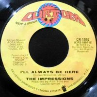 7 / THE IMPRESSIONS / I'LL ALWAYS BE HERE / FINALLY GOT MYSELF TOGETHER