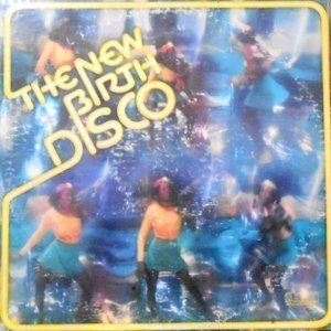 LP / NEW BIRTH / THE NEW BIRTH DISCO
