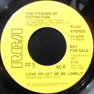 7 / THE FRIENDS OF DISTINCTION / LOVE OR LET ME BE LONELY / THIS GENERATION